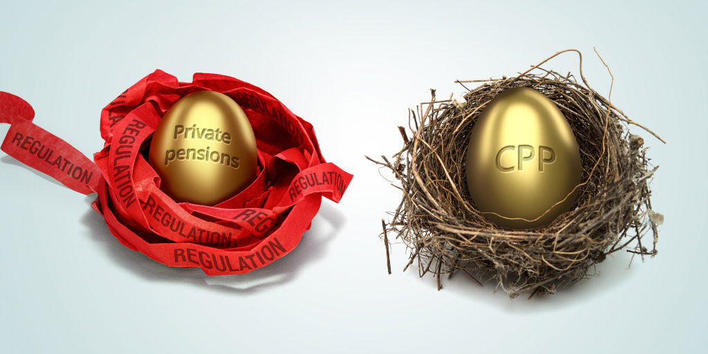 Private pensions face regulatory burden the Canada Pension Plan does not